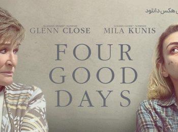 دانلود فیلم سینمایی چهار روز خوب با زیرنویس فارسی Four Good Days 2020